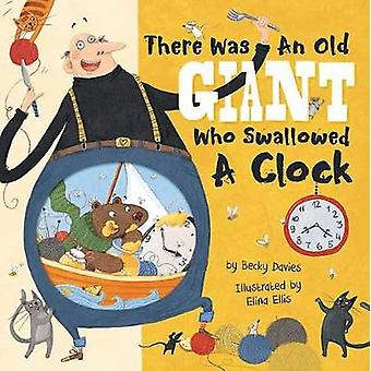 There Was an Old Giant Who Swallowed a Clock by Becky Davies - 978168