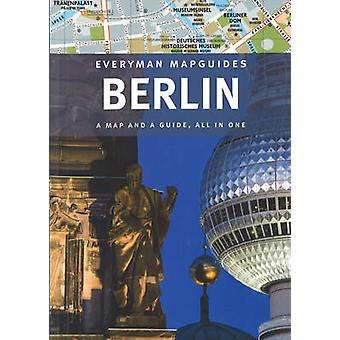 Berlin Everyman Mapguide - 2016 edition (Everyman Citymap Guide) by Ev