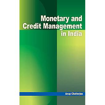 Monetary & Credit Management in India by Anup Chatterjee - 9788177082