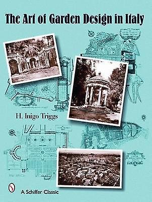 The Art of Garden Design in  by H.Inigo Triggs - 9780764326660 B