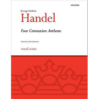 Four Coronation Anthems by George Frideric Handel & Clifford Bartlett