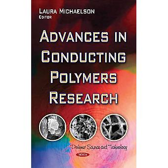 Advances in Conducting Polymers Research by Laura Michaelson