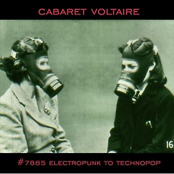 #7885 - Electropunk to Technopop 1978-1985 by Cabaret Voltaire