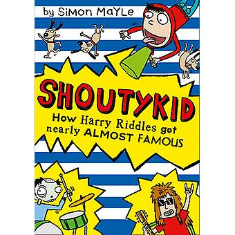 How Harry Riddles Got Nearly Almost Famous by Simon Mayle - 978000753