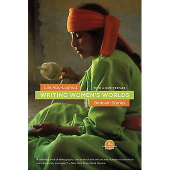 Writing Women's Worlds - Bedouin Stories (2nd Revised edition) by Lila
