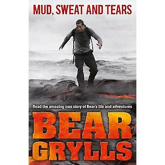 Mud Sweat and Tears Junior Edition by Bear Grylls - 9780552566391 Book