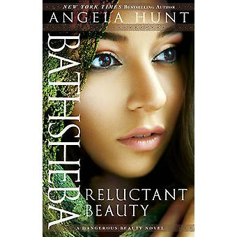Bathsheba - Reluctant Beauty by Angela Hunt - 9780764216961 Book