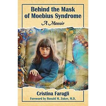 Behind the Mask of Moebius Syndrome - A Memoir by Cristina Faragli - 9