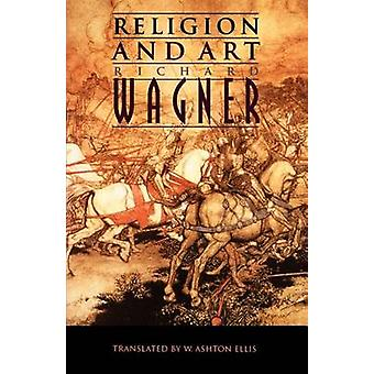 Religion and Art by Richard Wagner - William Ashton Ellis - 978080329