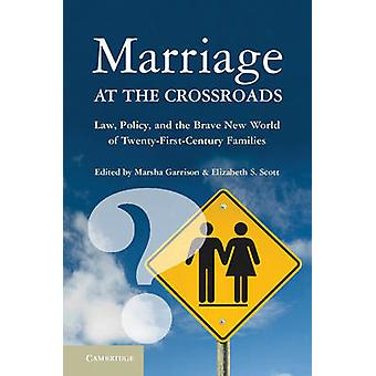 Marriage at the Crossroads - Law - Policy - and the Brave New World of