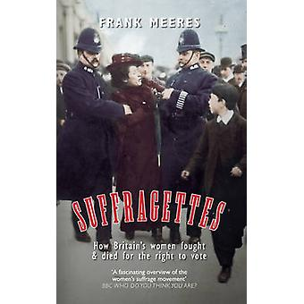Suffragettes by Frank Meeres - 9781445633909 Book