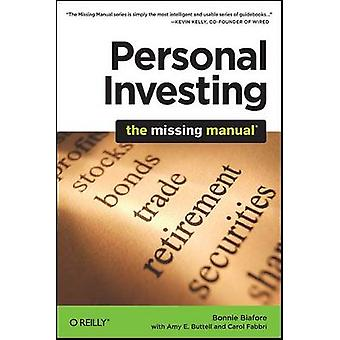 Personal Investing - The Missing Manual by Bonnie Biafore - Amy E. But