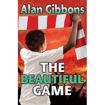 The Beautiful Game by Alan Gibbons - Chris Chalik - 9781781126912 Book