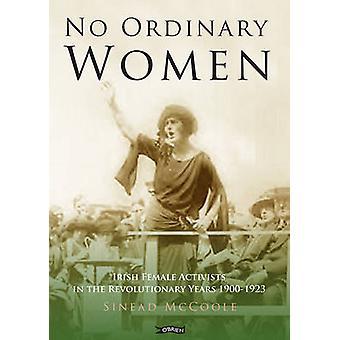 Aucune des femmes ordinaires - irlandais militants féminins dans les années révolutionnaires