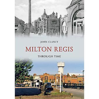 Milton Regis gjennom tiden av John Clancy - 9781848686502 bok