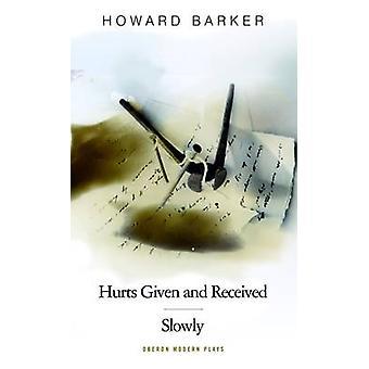 Langsam/schmerzt gegeben und empfangen von Howard Barker - 9781849430166 Buch
