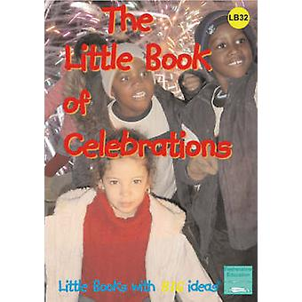 The Little Book of Celebrations - Little Books with Big Ideas by Dawn