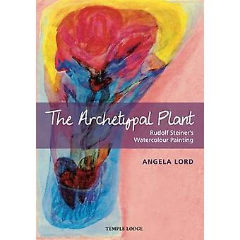 The Archetypal Plant - Rudolf Steiner's Watercolour Painting by Angela