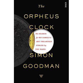 Orpheus klockan - sökandet efter min familjs Art Treasures stulen av