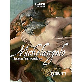 Michelangelo - Sculptor - Painter - Architect by Elena Capretti - 9788