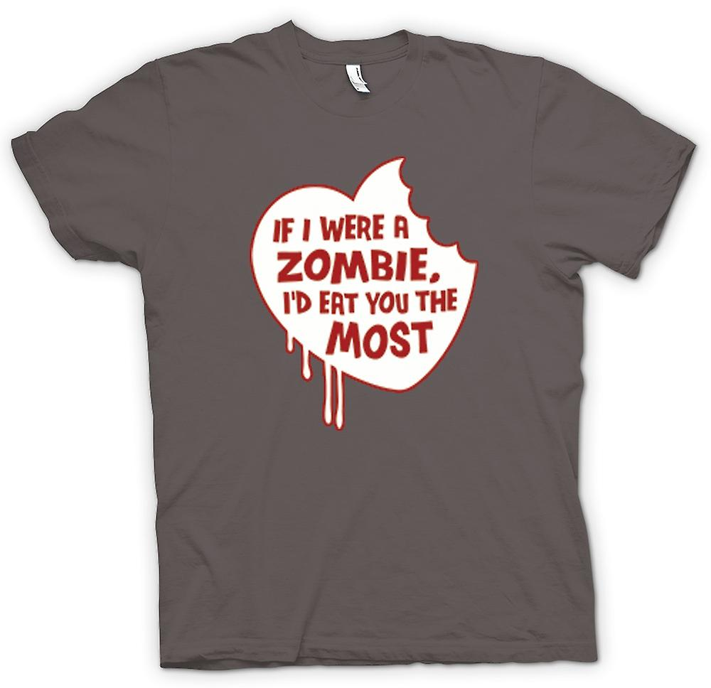 Womens T-shirt - If I Were A Zombie I'd Eat You The Most