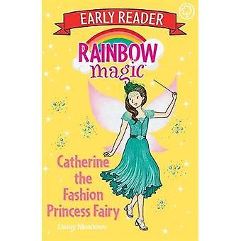 Rainbow Magic początku Reader - Catherine Fairy Fashion Princess przez D