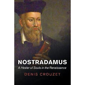 ノストラダムス - デニスクルーゼによってルネサンスの魂のヒーラー-