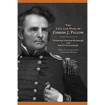 La vie et les guerres de Gideon J. Pillow par Nathaniel Cheairs Hughes - 9