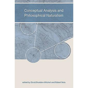 Conceptual Analysis and Philosophical Naturalism by David Braddon-Mit