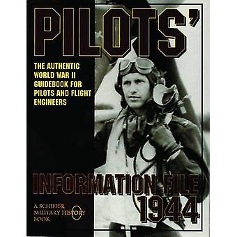 Pilot's Information File 1944 - The Authentic World War II Guidebook f