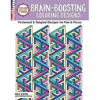 Color This! Brain-Boosting Coloring Designs - Patterned & Tangled Desi
