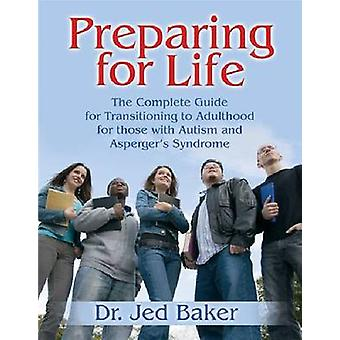 Preparing for Life - The Complete Guide for Transitioning to Adulthood