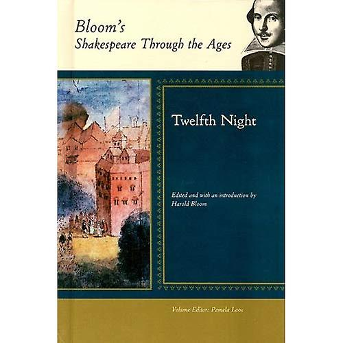 Twelfth Night (Bloom&s Shakespeare Through the Ages)