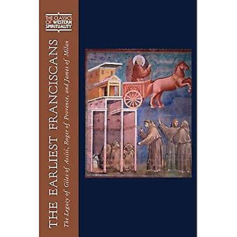 The Earliest Franciscans: The Legacy of Giles of Assisi, Roger of Provence, and James of Milan (The Classics of...