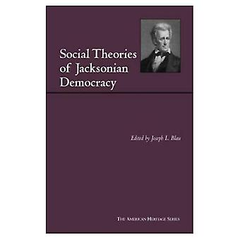 Teorias sociais da Democracia Jacksoniana (American Heritage Series (Nova Iorque, NY).)