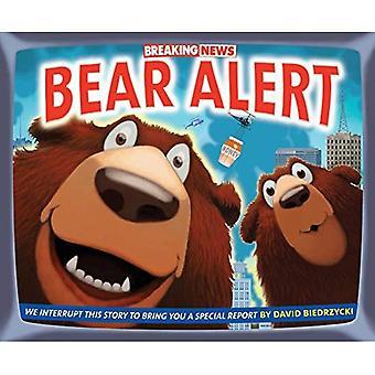 Breaking News: Bear Alert (Junior Library Guild Selection)
