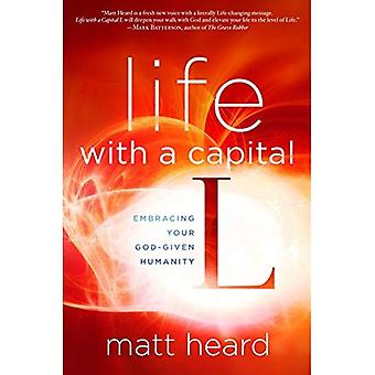 Life with a Capital L (Religionchristian Life)