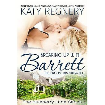 Breaking Up with Barrett: The English Brothers #1 (Blueberry Lane)