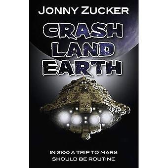 Crash Land Earth (Toxic)