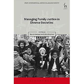 Managing Family Justice in Diverse Societies (Onati International: Law and Society) (Onati International Series...