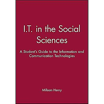 IT in the Social Sciences: A Student's Guide to the Information and Communication Technologies (Infosource Computing for Students)