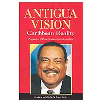 Antigua Vision, Caribbean Reality: Perspectives of Prime Minister Lester Bryant Bird