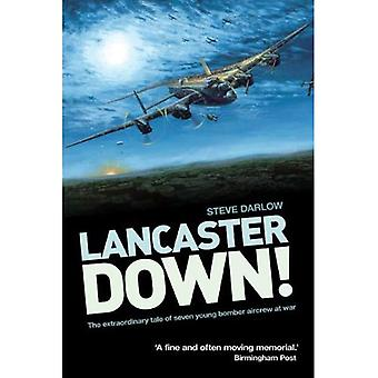 Lancaster Down: The Extraordinary Tale of Seven Young Bomber Aircrew at War