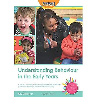 Understanding Behaviour in the Early Years (Early Childhood Essentials)