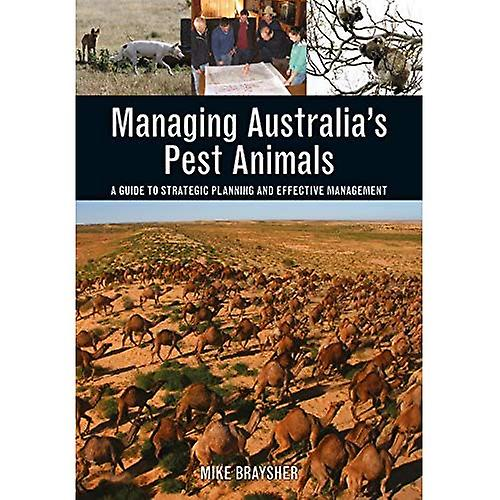 Managing Australia& 039;s Pest Animals  A Guide to Strategic Planning and Effective ManageHommest