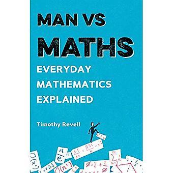 Man vs Maths: Everyday mathematics explained (Man vs)