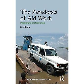 Die Paradoxien der Hilfe arbeiten leidenschaftliche Profis von Roth & Silke