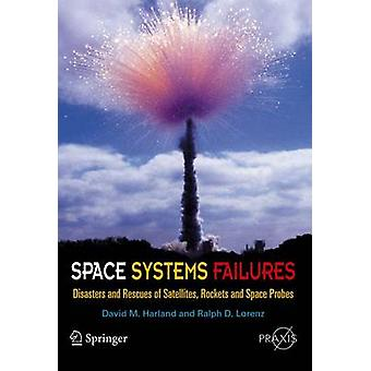 Space Systems Failures - Disasters and Rescues of Satellites - Rocket