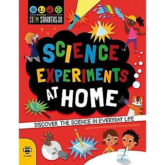 Science Experiments at Home - Discover the science in everyday life by