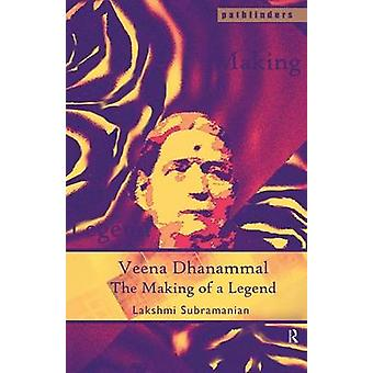 Veena Dhanammal  The Making of a Legend by Subramanian & Lakshmi